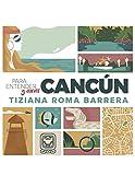Para entender y amar Cancún