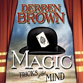 Magic     Tricks of the Mind              By:                                                                                                                                 Derren Brown                               Narrated by:                                                                                                                                 Derren Brown                      Length: 36 mins     27 ratings     Overall 4.4