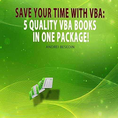 VBA Bible: Save Your Time with VBA: 5 Quality VBA Books in One Package! audiobook cover art