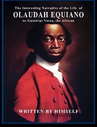 The Interesting Narrative of the Life of Olaudah Equiano: or, Gustavus Vassa, the African by Olaudah Equiano(2015-01-12)