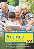 Android für Smartphones & Tablets - Leichter Einstieg für Senioren: einfach erklärt. Surfen, mailen, Fotos, Kommunikation und Unterhaltung. komplett in Farbe - große Schrift