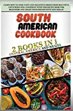 South American Cookbook: 2 BOOKS IN 1: Brazil and Central America. Learn how to cook tasty and delicious dishes from beautiful countries! feel ... and amaze your friends with new skills!