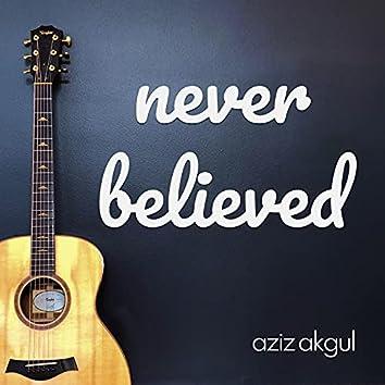 Never Believed