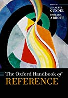 The Oxford Handbook of Reference (Oxford Handbooks in Linguistics)