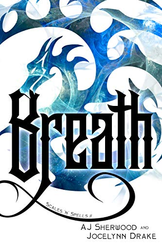 Breath (Scales 'N' Spells Book 2)