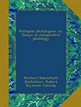 Relliquiæ philologicæ: or, Essays in comparative philology