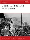 Guam 1941 & 1944: Loss and Reconquest (Campaign Book 139)