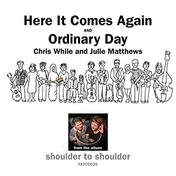 Here It Comes Again / Ordinary Day