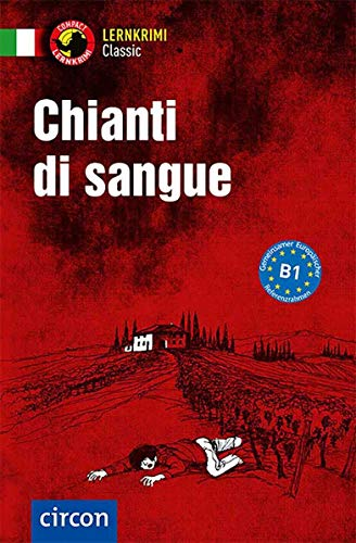 Chianti di Sangue: Italienisch B1 (Compact Lernkrimi Classic)