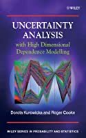 Uncertainty Analysis with High Dimensional Dependence Modelling by Dorota Kurowicka Roger M. Cooke(2006-03-31)