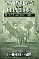 Warwolves of the Iron Cross: The Hyenas of High Finance: The International Relationships of French and American High Finance by Veronica Kuzniar Clark (2011-07-04) Paperback