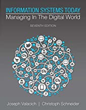 Information Systems Today: Managing in the Digital World (7th Edition)
