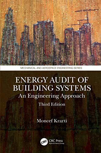Energy Audit of Building Systems: An Engineering Approach, Third Edition (Mechanical and Aerospace Engineering Series) (English Edition)