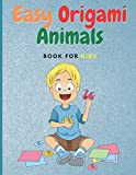 Easy Origami Animals: Book For Kids, Great for Both children and Adults