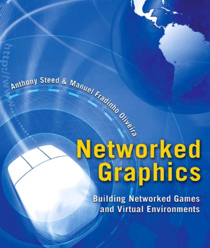 Networked Graphics: Building Networked Games and Virtual Environments (English Edition)