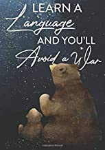 Learn a Language and You'll avoid a war Bullet Journal & Language Journal: A lovely inspirational quote for a positive dai...