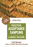 Practical Acceptance Sampling: A Hands-On Guide [2nd Edition] (Practical Analytics) - Galit Shmueli