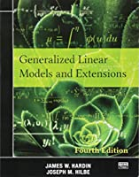 Generalized Linear Models and Extensions: Fourth Edition