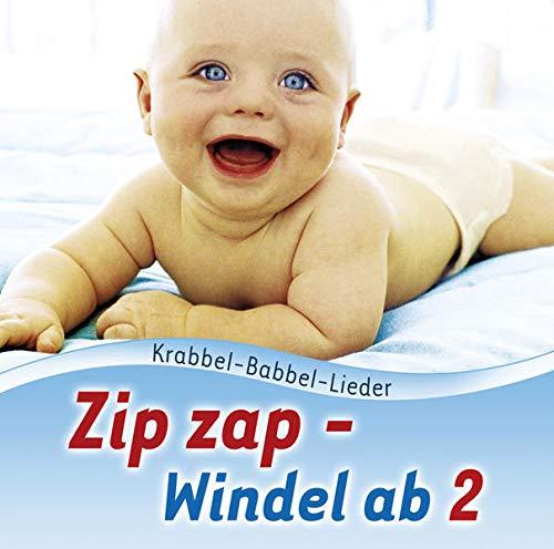 Zip, zap - Windel ab 2: Krabbel-Babbel-Lieder