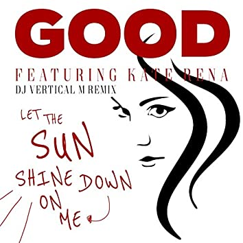 Let the Sun Shine Down on Me (feat. Kate Rena) [DJ Vertical M Remix]