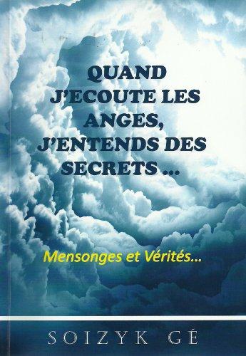 Quand j'écoute les Anges, j'entends des Secrets - Mensonges et Vérités
