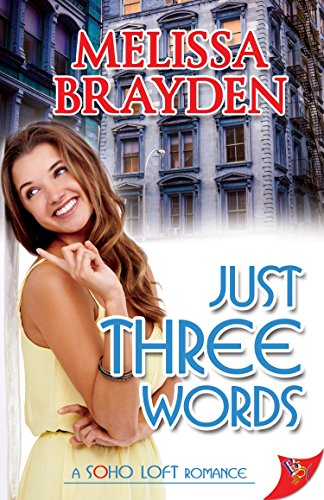 Just Three Words (Soho Loft Romances)