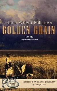 John Wright Follette's Golden Grain (Signpost Series) (Volume 2)