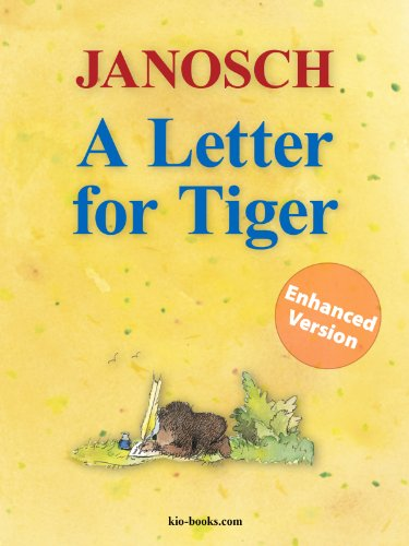 A Letter for Tiger - Enhanced Edition: The Story of How Little Tiger and Little Bear Invented the Letter Post, the Airmail and the Telephone (The Panama - Library by Janosch) (English Edition)