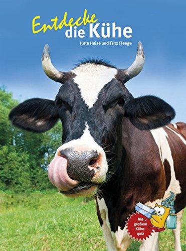 Entdecke die Kühe (Entdecke - Die Reihe mit der Eule / Kindersachbuchreihe)