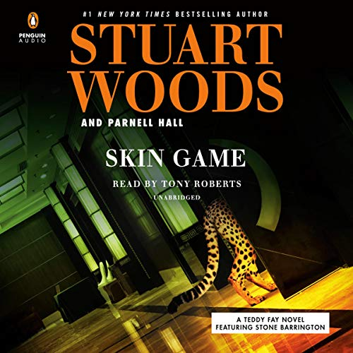 Skin Game     Teddy Fay Series, Book 3              By:                                                                                                                                 Stuart Woods,                                                                                        Parnell Hall                               Narrated by:                                                                                                                                 Tony Roberts                      Length: 6 hrs and 58 mins     Not rated yet     Overall 0.0