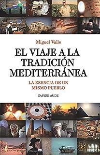 El Viaje a la Tradición Mediterránea: La esencia de un mismo pueblo (Ensayo social)