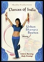 Dances of India: Urban Bhangra Bounce with Meera by Meera Varma