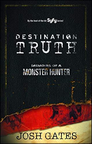 Destination Truth: Memoirs of a Monster Hunter (Volume 2)