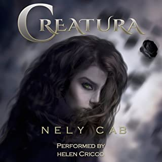 Creatura                   By:                                                                                                                                 Nely Cab                               Narrated by:                                                                                                                                 Helen Cricco                      Length: 9 hrs and 59 mins     16 ratings     Overall 3.9