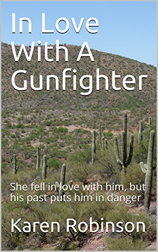In Love With A Gunfighter: She fell in love with him, but his past puts him in danger (English Edition)