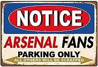 アーセナルファン駐車場のみブリキ看板壁の装飾金属ポスターレトロプラーク警告看板オフィスカフェクラブバーの工芸品に注意してください