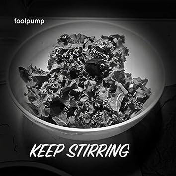 Keep Stirring