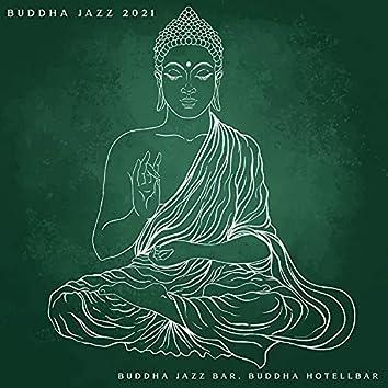 Buddha jazz 2021: Buddha jazz bar, Buddha hotellbar (Buddha Jazz, Buddha Jazz Bar, Buddha Hotel Bar)