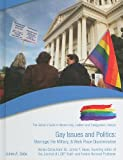 Gay Issues and Politics: Marriage, the Military, & Work Place Discrimination (Gallup's Guide to Modern Gay, Lesbian and Transgender Lifestyle (Library))
