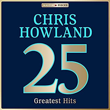 Masterpieces Presents Chris Howland: 25 Greatest Hits