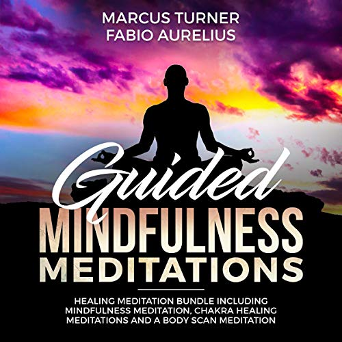 Guided Mindfulness Meditation Healing Meditation Bundle: Including Mindfulness Meditation, Chakra Healing Meditation, and Body Scan Meditation                   By:                                                                                                                                 Marcus Turner,                                                                                        Fabio Aurelius                               Narrated by:                                                                                                                                 Sylvia Rae                      Length: 3 hrs and 6 mins     23 ratings     Overall 4.9