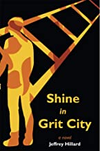 Shine in Grit City (Shine in Bedlam Mystery-Adventure Historical Series Book 2)