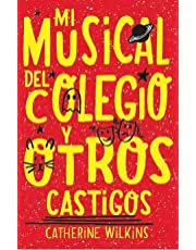 Mi Musical Del colegio y otros Castigos (MY LIFE)