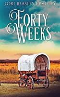 Forty Weeks