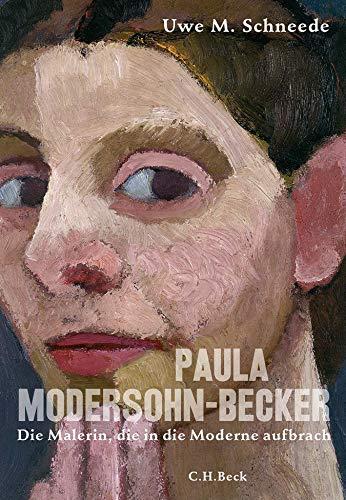 Paula Modersohn-Becker: Die Malerin, die in die Moderne aufbrach