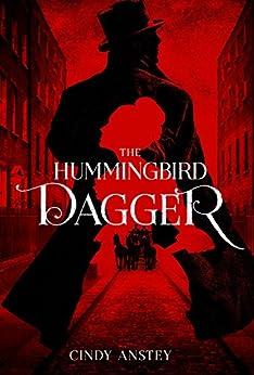 The Hummingbird Dagger by [Cindy Anstey]