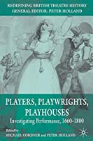 Players, Playwrights, Playhouses: Investigating Performance, 1660-1800 (Redefining British Theatre History) by Unknown(2007-10-24)