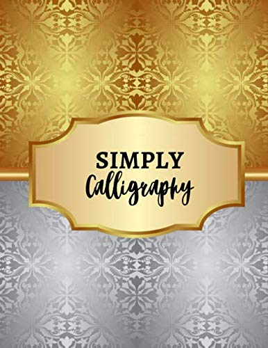Simply Calligraphy: Simple Large Modern Hand Lettering Practice Composition Notebook Journal, Ideal...