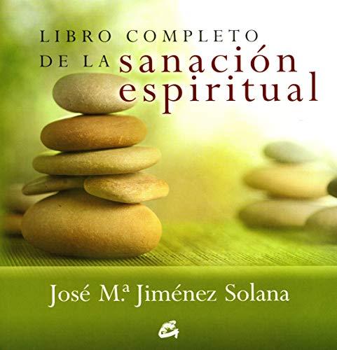 Libro completo de la sanación espiritual (Cuerpo-Mente)