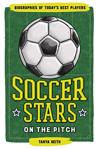 Compare Textbook Prices for Soccer Stars on the Pitch: Biographies of Today's Best Players  ISBN 9781646112128 by Keith, Tanya